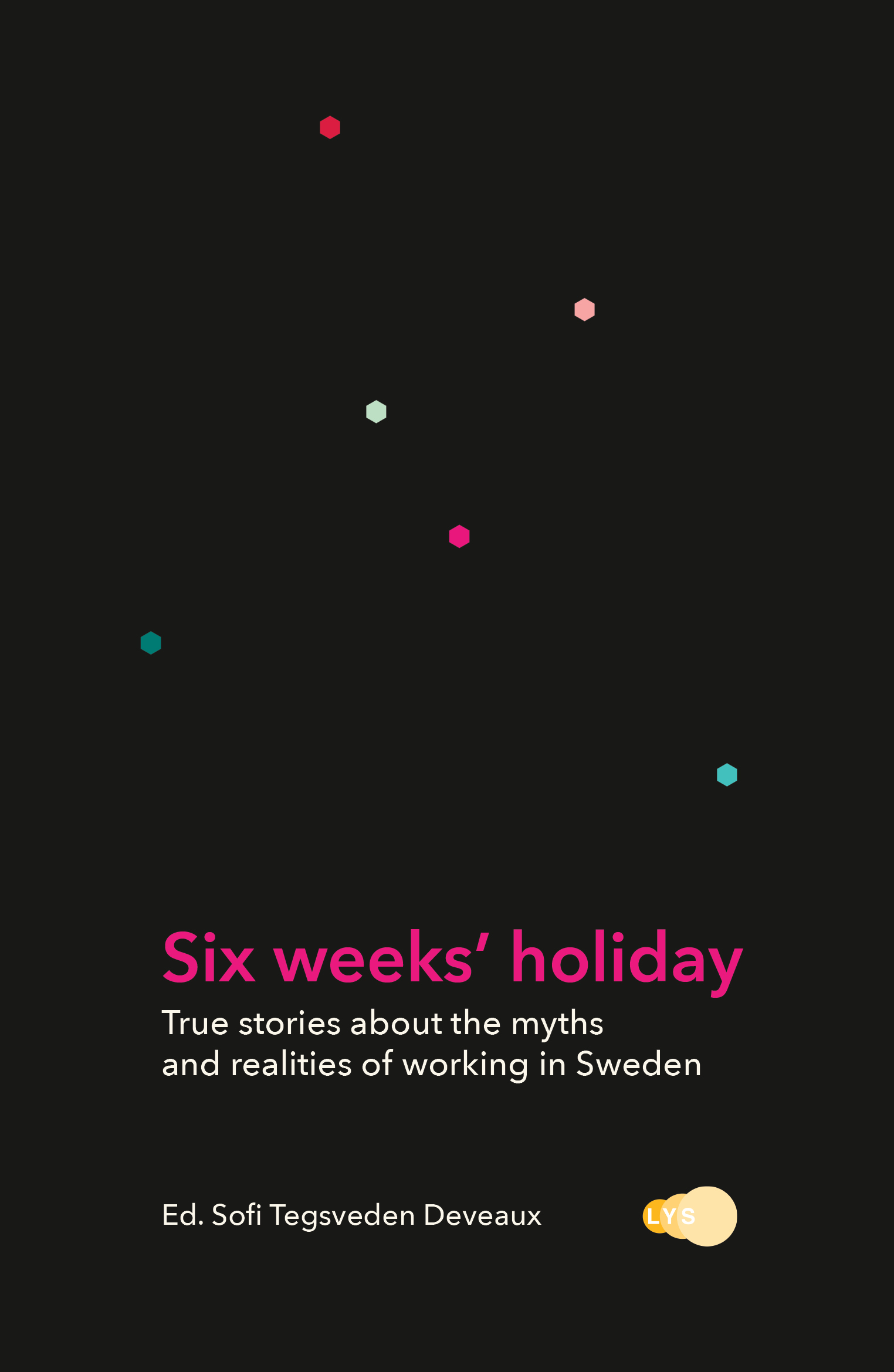 Six weeks' holiday