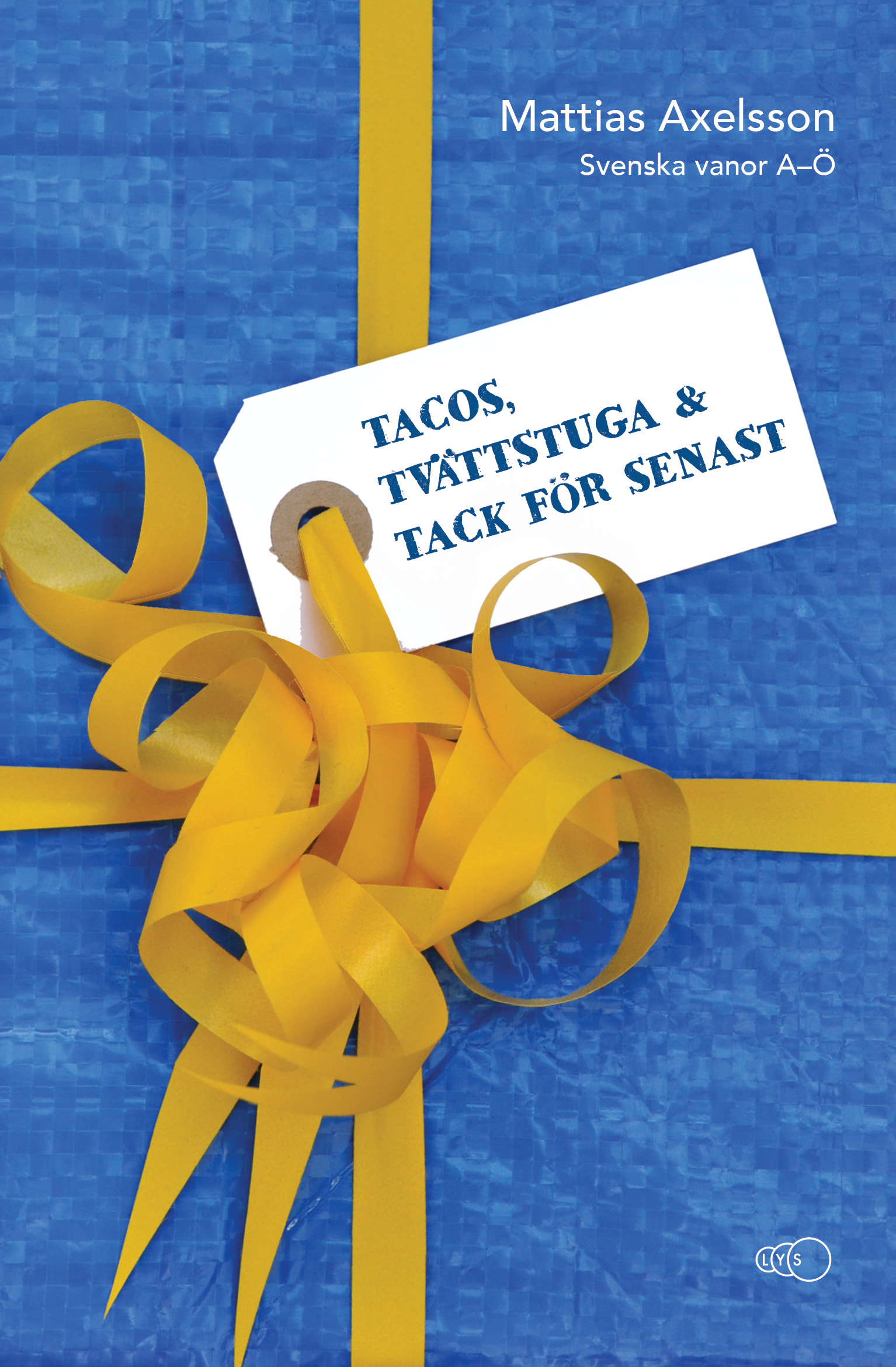 Tacos, tvättstuga och tack för senast: Svenska vanor A-Ö